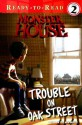 Trouble on Oak Street (Monster House: Ready-to-Read, Level 2) - Bobbi J.G. Weiss, David Cody Weiss