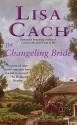 Changeling Bride - Lisa Cach