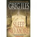Sleep No More - Greg Iles