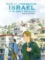 How to Understand Israel in 60 Days or Less - Sarah Glidden
