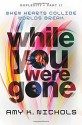 While You Were Gone (Duplexity, Part II) - Amy K. Nichols