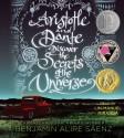 Aristotle and Dante Discover the Secrets of the Universe - Benjamin Alire Sáenz, Lin-Manuel Miranda