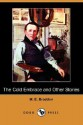 The Cold Embrace and Other Stories (Dodo Press) - Mary Elizabeth Braddon