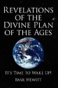 Revelations of the Divine Plan of the Ages: It's Time to Wake Up! - Basil Hewitt