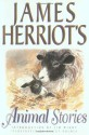 James Herriot's Animal Stories - James Herriot, Lesley Holmes, Jim Wight