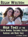 High Times at the Sixth Annual Succubus Sisters Garage and Bake Sale - Regan Wolfrom