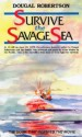 Survive The Savage Sea (Sheridan House S.) - Dougal Robertson