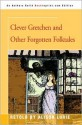 Clever Gretchen and Other Forgotten Folktales - Alison Lurie