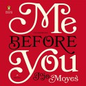 Me Before You: A Novel - Steven Crossley, Andrew Wincott, Susan Lyons, Anna Bentink, Lindsay Owen-Jones, Jojo Moyes, Alex Tregear