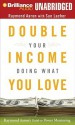 Double Your Income Doing What You Love: Raymond Aaron's Guide to Power Mentoring - Raymond Aaron, Jim Bond, Sue Lacher