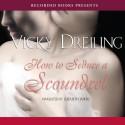 How to Seduce a Scoundrel - Vicky Dreiling