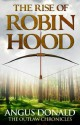 The Rise of Robin Hood: An Outlaw Chronicles short story - Angus Donald