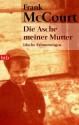 Die Asche Meiner Mutter: Irische Erinnerungen - Harry Rowohlt, Frank McCourt