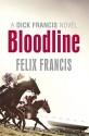 Bloodline. by Felix Francis - Felix Francis