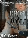 The Ghost and the Wolf - M.C. Scout, Chere Gruver