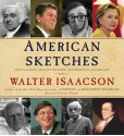 American Sketches: Great Leaders, Creative Thinkers, and Heroes of a Hurricane (Audio) - Cotter Smith, Walter Isaacson