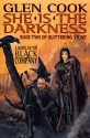 She Is The Darkness: (The Chronicle of the Black Company, #7) - Glen Cook