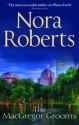 The Mac Gregor Grooms. Nora Roberts (Mills And Boon Single Titles) - Nora Roberts