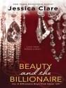 Beauty and the Billionaire - Jessica Clare, Jillian Macie