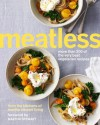 Meatless: More than 200 of the Best Vegetarian Recipes - Martha Stewart Living Omnimedia