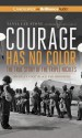 Courage Has No Color: The True Story of the Triple Nickles: America's First Black Paratroopers - Tanya Lee Stone, J.D. Jackson