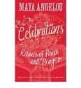Celebrations: Rituals of Peace and Prayer - Maya Angelou