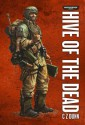 Hive of the Dead - C.Z. Dunn
