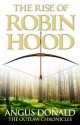 The Rise of Robin Hood (Outlaw Chronicles) - Angus Donald
