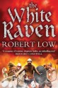 The White Raven (The Oathsworn Series, Book 3) - Robert Low
