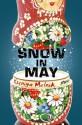 Snow in May: Stories - Kseniya Melnik