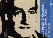 El Eternauta (La Biblioteca Argentina: Serie Clásicos, #24) - Héctor Germán Oesterheld, Francisco Solano López