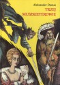 Trzej muszkieterowie - Aleksander Dumas (ojciec)