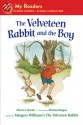 The Velveteen Rabbit and the Boy (My Readers Level 1) - Maria S. Barbo, Margery Williams