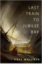 Last Train to Jubilee Bay - Kali Wallace