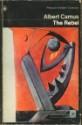 The Rebel (Penguin Modern Classics) - Albert Camus, Anthony Bower