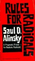 Rules for Radicals: A Pragmatic Primer for Realistic Radicals - Saul D. Alinsky