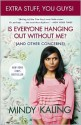 Is Everyone Hanging Out Without Me? (And Other Concerns)(Enhanced Edition) - Mindy Kaling