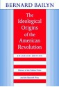 The Ideological Origins of the American Revolution, Enlarged Edition - Bernard Bailyn