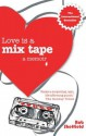 Love is a Mix Tape: A Memoir - Rob Sheffield