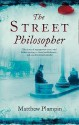 The Street Philosopher - Matthew Plampin