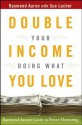 Double Your Income Doing What You Love: Raymond Aaron's Guide to Power Mentoring - Raymond Aaron, Sue Lacher