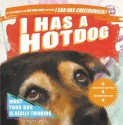 I Has a Hotdog: What Your Dog Is Really Thinking - Professor Happycat