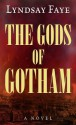 The Gods of Gotham (Timothy Wilde Mysteries #1) - Robin Cook, Lyndsay Faye