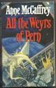 All the Weyrs of Pern (Pern: Dragonriders of Pern, #8) - Anne McCaffrey