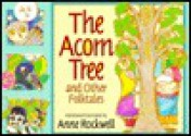 The Acorn Tree: And Other Folktales - Anne F. Rockwell