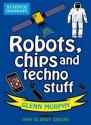 Robots, Chips and Techno Stuff - Glenn Murphy