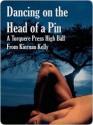 Dancing on the Head of a Pin - Kiernan Kelly