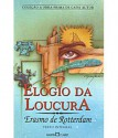 Elogio da Loucura (A obra prima de cada autor) - Desiderius Erasmus