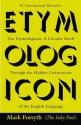 The Etymologicon: A Circular Stroll Through the Hidden Connections of the English Language - Mark Forsyth