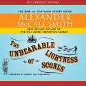 The Unbearable Lightness of Scones - Alexander McCall Smith, Robert Ian MacKenzie